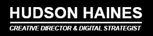 Hudson Haines :: Creative Director & Brand Strategist
